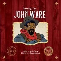 Howdy, I'm John Ware