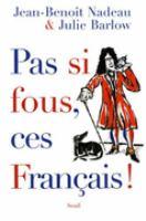 Pas si fous, ces français!