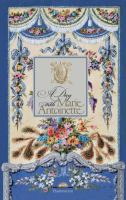 A Day With Marie Antoinette