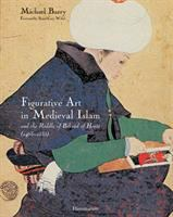 Figurative Art in Medieval Islam and the Riddle of Bihzâd of Herât (1465-1535)