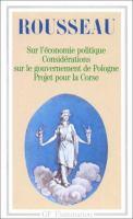 Discours Sur L'economie Politique ; Projet De Constitution Pour La Corse ; Considerations Sur Le Gouvernement De Pologne