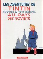 """Les aventures de Tintin, reporter du Petit """"vingtième"""" au pays des Soviets"""
