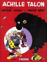 Achille Talon contre Docteur Chacal et Mister Bide!