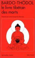 Le livre tibètain des morts : Bardo-Thödol