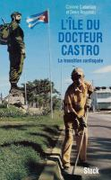 L'île du docteur Castro, ou, La transition confisquée