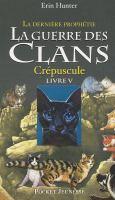 La guerre des clans, la dernière prophétie