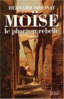 Moïse, le pharaon rebelle