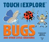 Bugs and Other Little Creatures
