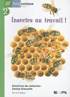 Insectes au travail!