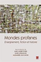 Mondes Profanes. Enseignement, Fiction et Histoire