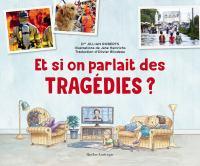 Et si on parlait des tragédies?