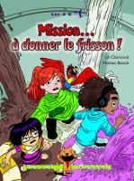Mission... à donner le frisson!