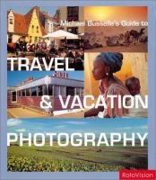 Michael Busselle's Guide to Travel & Vacation Photography