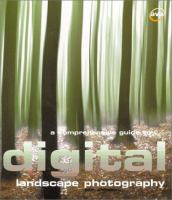 A Comprehensive Guide to Digital Landscape Photography