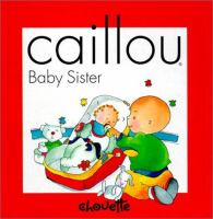 Caillou, Baby Sister