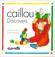 Caillou Discovers