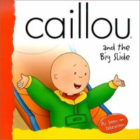 Caillou and the Big Slide