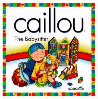 Caillou The Babysitter