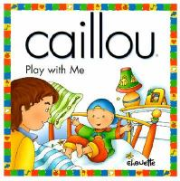Caillou, Play With Me