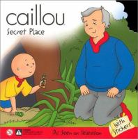 Caillou, Secret Place