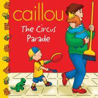 Caillou: the Circus Parade