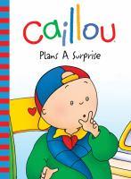 Caillou Plans A Surprise