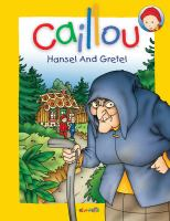 Caillou Hansel and Gretel