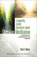 Frequently Asked Questions About Christian Meditation