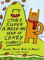 CTON's Super A-maze-ing Year of Crazy Comics!
