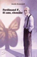 Ferdinand F., 81 ans, chenille