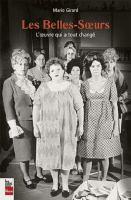 Les belles-sœurs : l'œuvre qui a tout changé