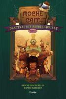 Destination Monstroville 01 - Moche Café