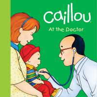 Caillou at the Doctor