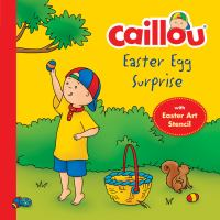 Caillou : Easter egg surprise