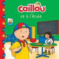 Caillou va à l'école