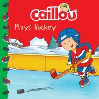 Caillou Plays Hockey