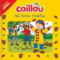 Caillou : Fall Family Tradition: Picture Dominoes Included