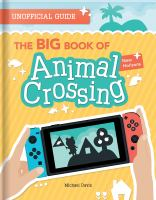 The big book of Animal Crossing : everything you need to know to create your island paradise!