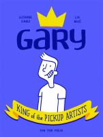 Gary, King of the Pickup Artists