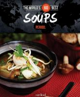 The World's 60 Best Soups Period