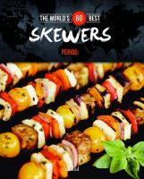 The World's 60 Best Skewers...period