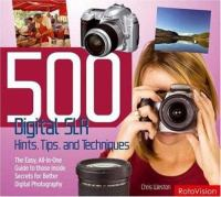 500 Digital SLR Hints, Tips, and Techniques