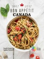 Canada's culinary heritage : 100 recipes -- 100 celebrities
