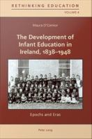 The Development of Infant Education in Ireland, 1838-1948
