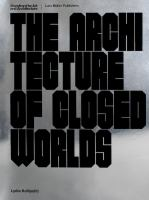 The Architecture of Closed Worlds, Or, What Is the Power of Shit?