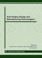 Anti-fatigue Design and Manufacturing Technologies