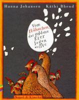 Vom Hühnchen, das goldene Eier legen wollte