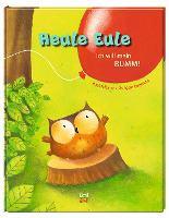 Heule Eule : Ich will mein BUMM!