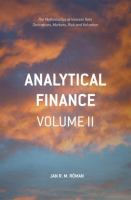 Analytical Finance: Volume II: The Mathematics Of Equity Interest Rate Derivatives, Markets, Risk And Valuation (2017)
