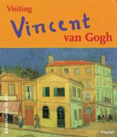 Visiting Vincent Van Gogh